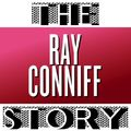 The Ray Conniff Story