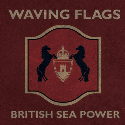 Waving Flags - British Sea Power