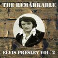 The Remarkable Elvis Presley Vol 02