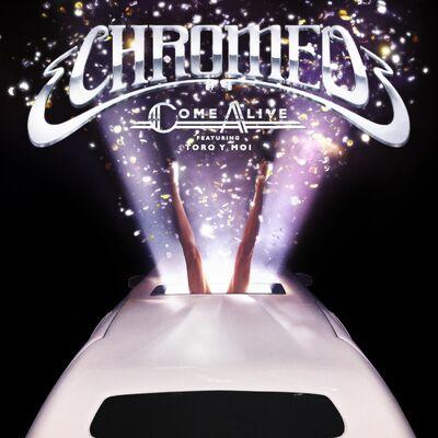 Come Alive (feat. Toro y Moi) - Chromeo