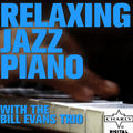 Relaxing Jazz Piano with the Bill Evans Trio