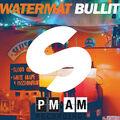 Bullit (Radio Edit) - Watermät