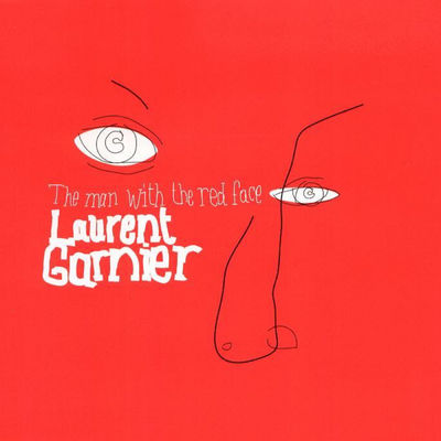 The Man With The Red Face - Laurent Garnier