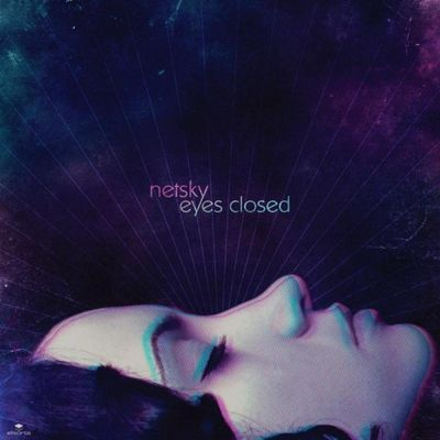Eyes Closed - Netsky