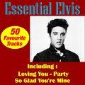 Essential Elvis 50 Favourite Tracks