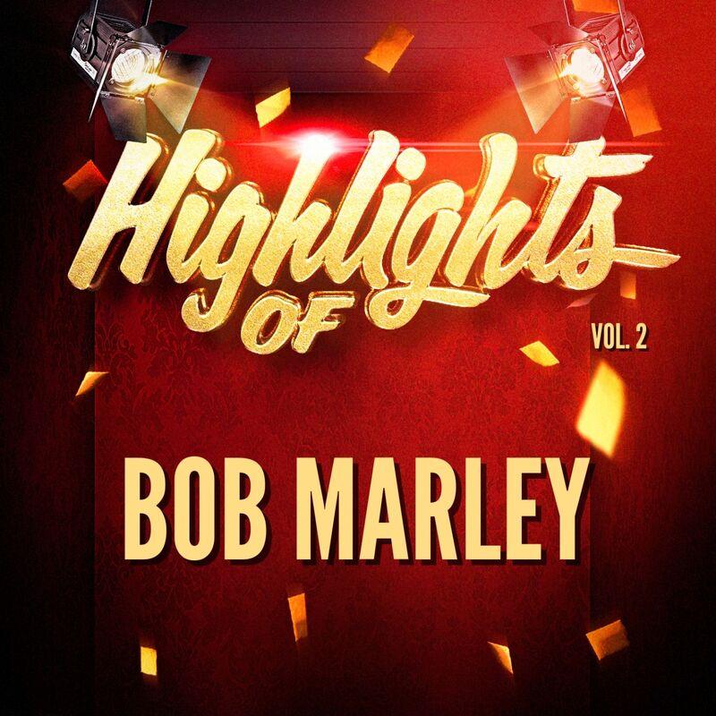 Highlights of Bob Marley, Vol. 2