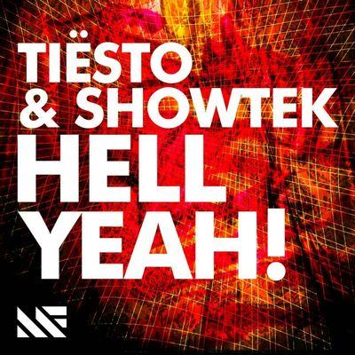 Hell Yeah! - Tiësto & Showtek