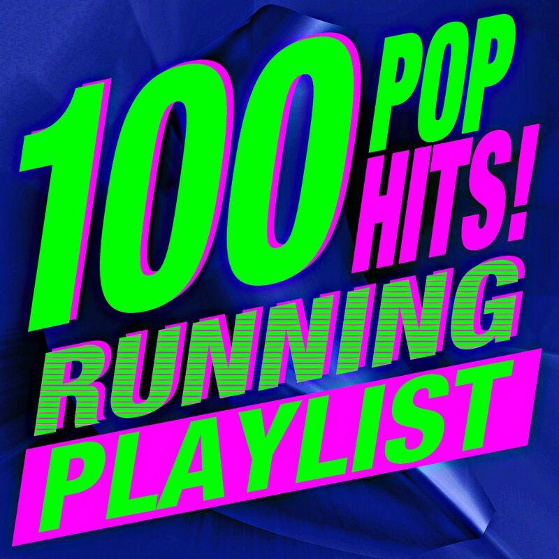 100 Pop Hits! Running Playlist