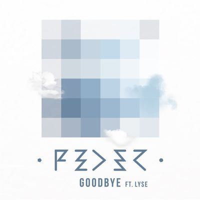 Goodbye (feat. Lyse) (Radio Edit) - Feder