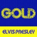 Gold: Elvis Presley