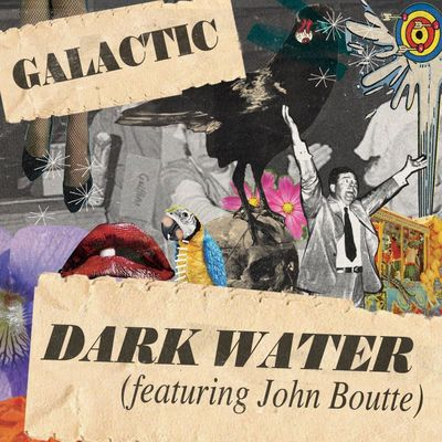 Dark Water (featuring John Boutte) - Galactic
