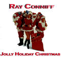 Jolly Holiday Christmas Time with Ray Conniff