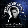 Playbak Originals Present - Through the Keyhole - Elvis Presley EP, Vol. 05
