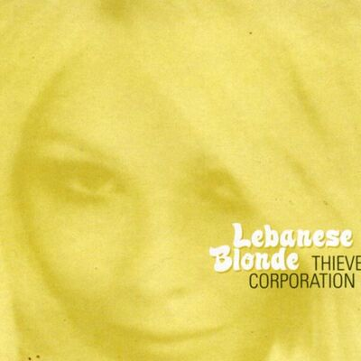 Lebanese Blonde - Thievery Corporation