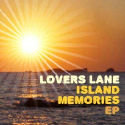 Island Memories (Original Mix) - Lovers Lane