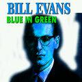 Bill Evans - Blue in Green