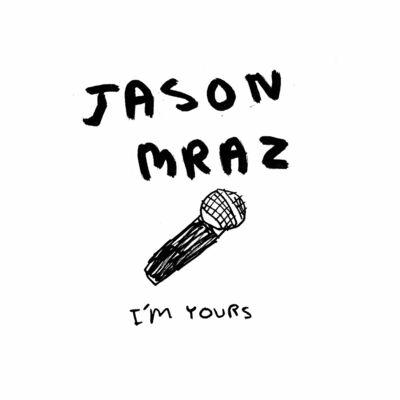 I'm Yours - Jason Mraz