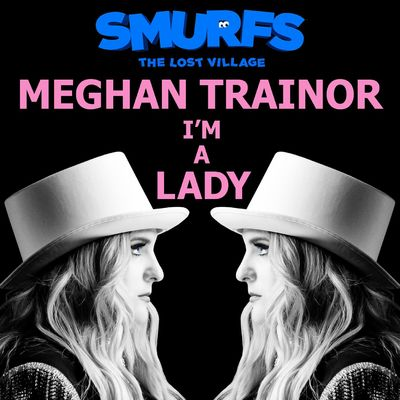 I'm a Lady (from SMURFS: THE LOST VILLAGE) - Meghan Trainor
