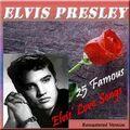25 Famous Elvis' Love Songs