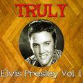 Truly Elvis Presley, Vol. 1