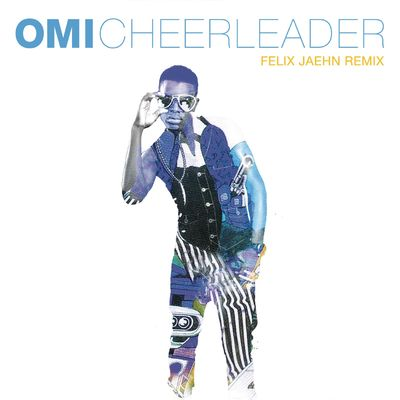 Cheerleader (Felix Jaehn Remix Radio Edit) - Omi