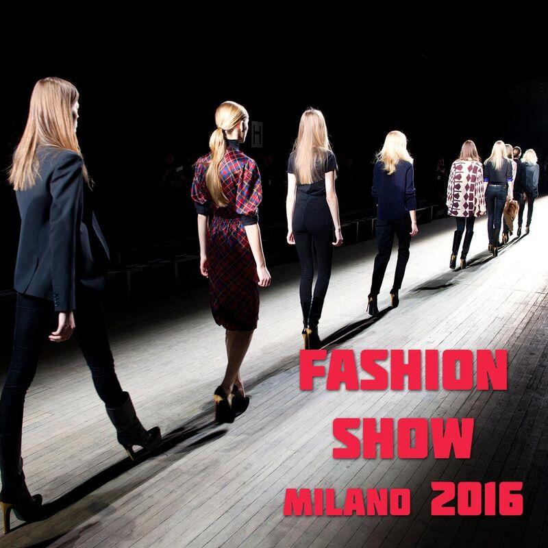 Fashion Show Milano 2016