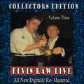 Elvis Raw Live - Volume 3