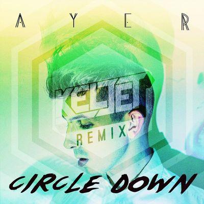 Circle Down (Keljet Remix) - Ayer