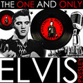 The One and Only Elvis Presley (Remastered)