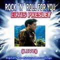 Rock 'n' Roll for You - Elvis Presley (Live)
