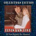 Elvis Raw Live - Volume 2