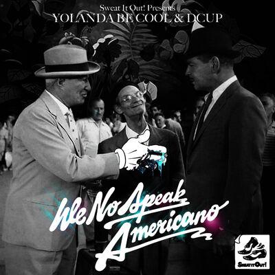 We No Speak Americano (Original Mix) - Yoland Be Cool & DCUP