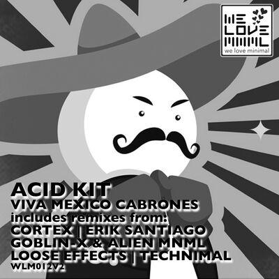 Viva Mexico Cabrones (Acid Kit Remix) - Acid Kit