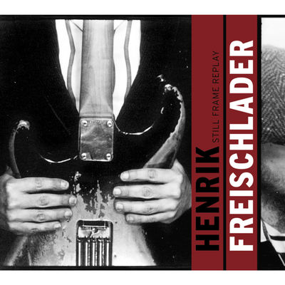 Still Frame Replay - Henrik Freischlader