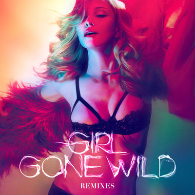 Madonna vs. Avicii – Girl Gone Wild (AVICII's UMF Mix) - Madonna