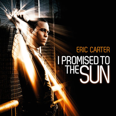 I Promised To The Sun (Radio Edit) - Eric Carter