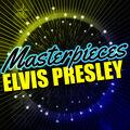 Masterpieces: Elvis Presley