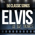 Elvis At the Movies - 50 Classic Songs