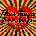 Elvis Sings Love Songs Vol. 1