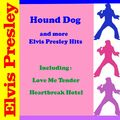 Hound Dog and more Elvis Presley Hits