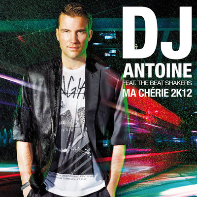 Ma chérie 2k12 (DJ Antoine Vs Mad Mark 2k12 Radio Edit) - DJ Antoine