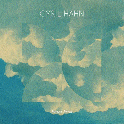 Perfect Form - Cyril Hahn