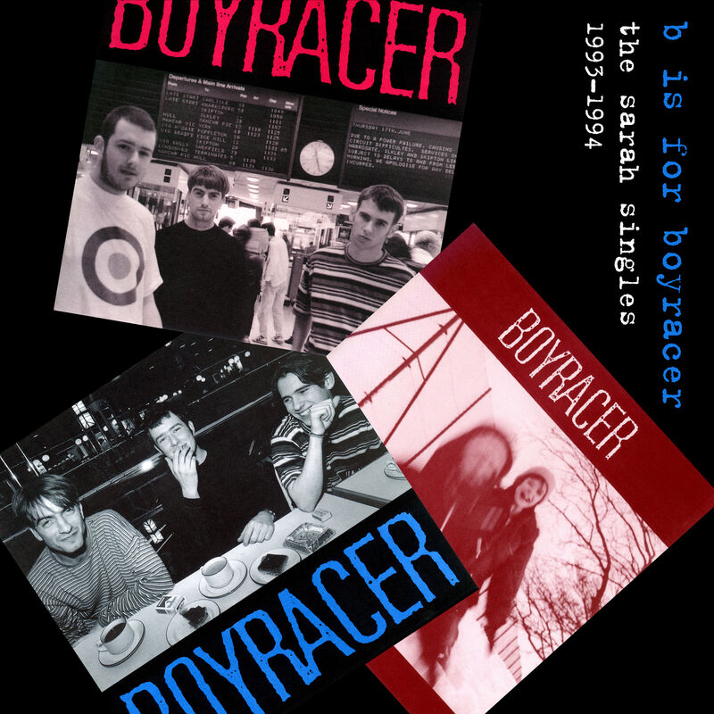 B is for Boyracer: the Sarah Singles, 1993-1994