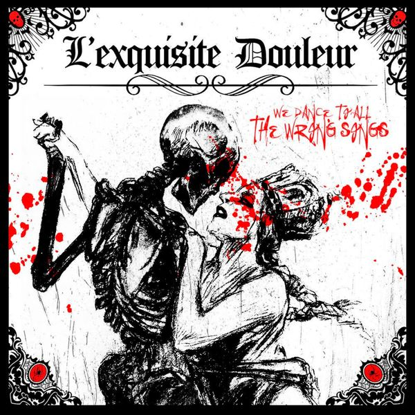L'exquisite Douleur - We Dance To All The Wrong Songs [single] (2021)