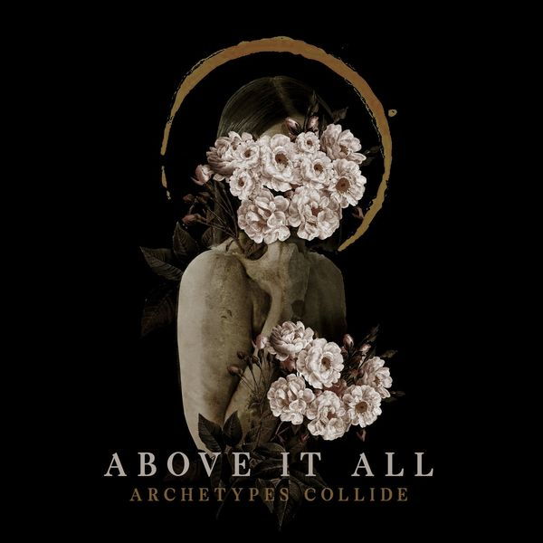 Archetypes Collide - Above It All [single] (2021)