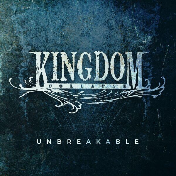 Kingdom Collapse - Unbreakable [single] (2021)