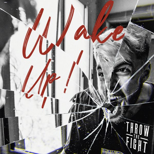 Throw the Fight - Wake Up! [single] (2021)
