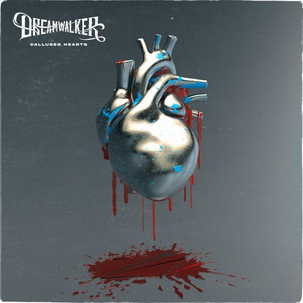 Dreamwalker - Callused Hearts [single] (2021)