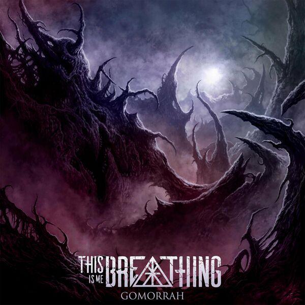 This Is Me Breathing - Gomorrah [EP] (2021)