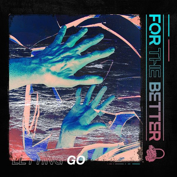For the Better - Letting Go [single] (2021)